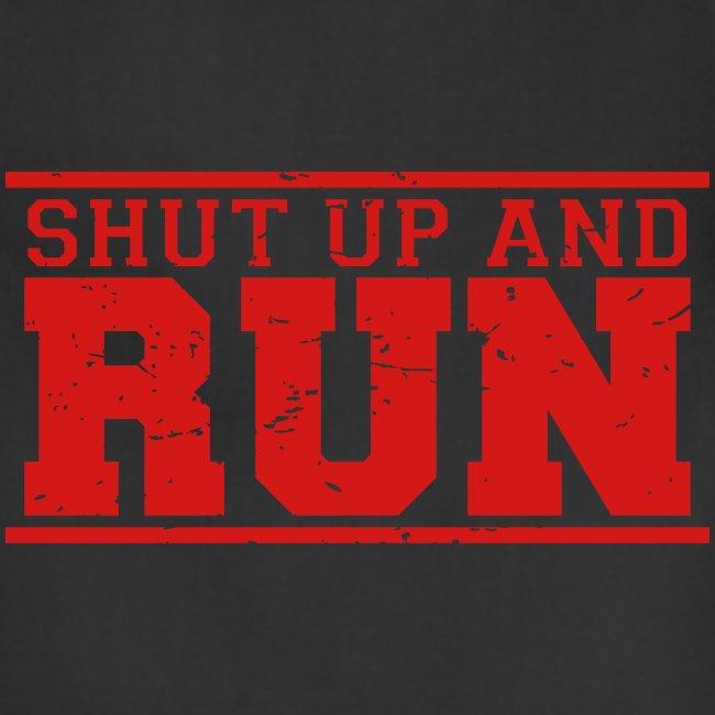 Shut Up And Run fun athlete training shirt