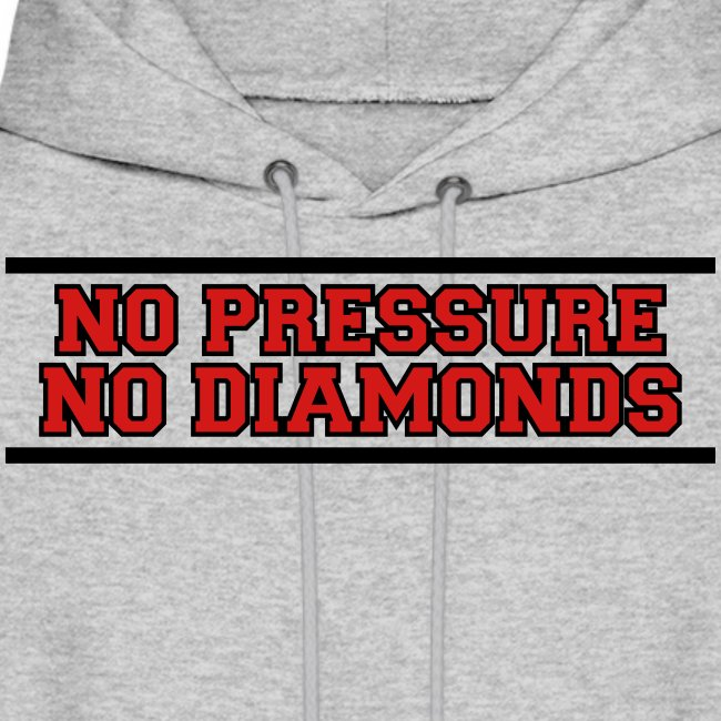 No Pressure No Diamonds training shirt