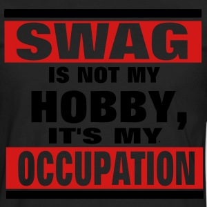 SWAG is not a HOBBY, It's my Occupation T-Shirts - Men's Premium Long Sleeve T-Shirt