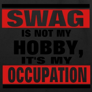 SWAG is not a HOBBY, It's my Occupation Hoodies - Eco-Friendly Cotton Tote