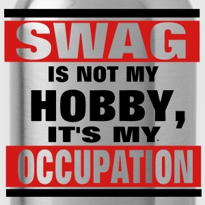 SWAG is not a HOBBY, It's my Occupation Hoodies - Water Bottle