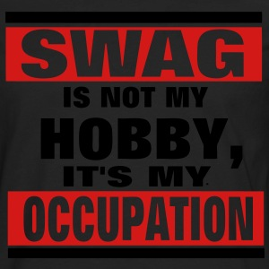 SWAG is not a HOBBY, It's my Occupation Hoodies - Men's Premium Long Sleeve T-Shirt