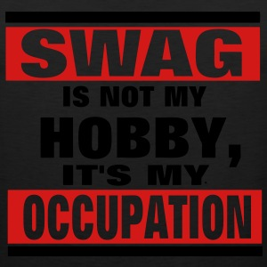 SWAG is not a HOBBY, It's my Occupation Hoodies - Men's Premium Tank