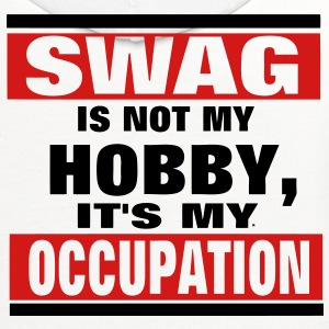 SWAG is not a HOBBY, It's my Occupation T-Shirts - Contrast Hoodie