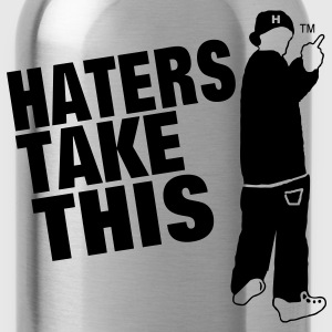 HATERS TAKE THIS - Water Bottle