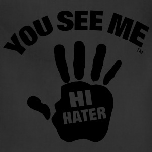 YOU SEE ME..HI HATER Hoodies - Adjustable Apron