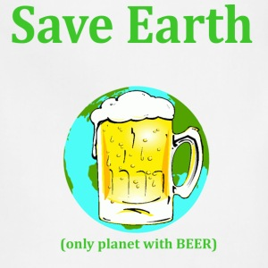 save earth only planet with beer - Adjustable Apron