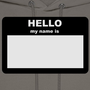Name Tag - HELLO my name is T-Shirts - Men's Hoodie