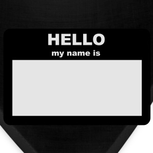 Name Tag - HELLO my name is T-Shirts - Bandana