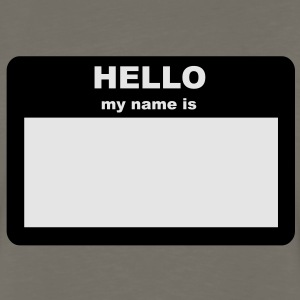 Name Tag - HELLO my name is T-Shirts - Men's Premium Long Sleeve T-Shirt