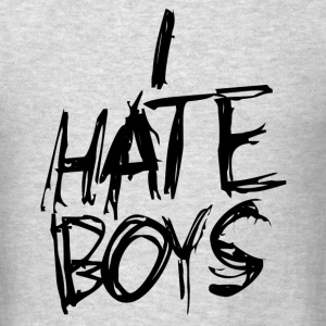 Funny teen girl humor I hate boys - Men's T-Shirt