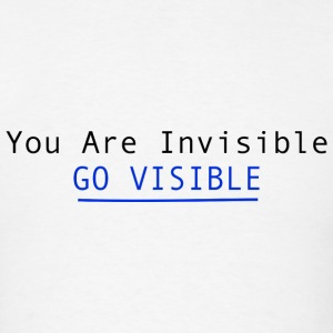 You Are Invisible GO VISIBLE Hoodies - Men's T-Shirt