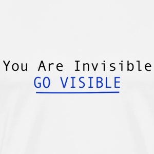 You Are Invisible GO VISIBLE Hoodies - Men's Premium T-Shirt