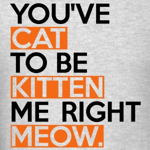 Cat To Be Kitten Me Hoodies - Men's T-Shirt