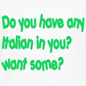 do you any italian in you? want some? - Men's Premium Long Sleeve T-Shirt