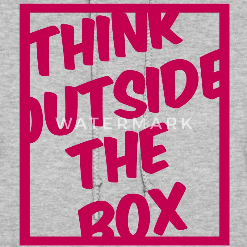 Think Outside The Box Hoodies - Women's Hoodie