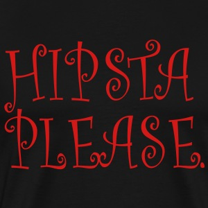 hipsta please Hoodies - Men's Premium T-Shirt