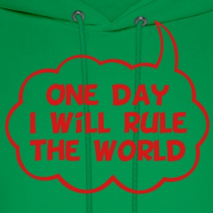 One Day I Will Rule The World - Men's Hoodie
