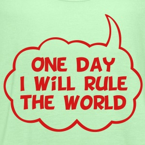 One Day I Will Rule The World - Women's Flowy Tank Top by Bella