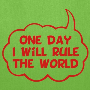 One Day I Will Rule The World - Tote Bag