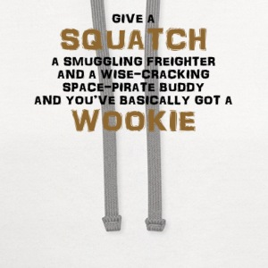 Squatch is a Wookie! T-Shirts - Contrast Hoodie