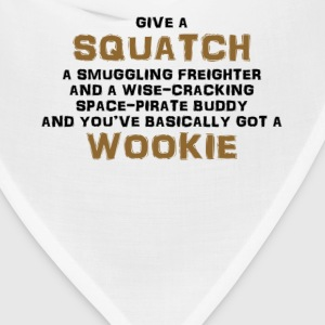 Squatch is a Wookie! T-Shirts - Bandana