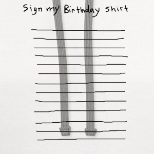 sign my birthday party shirt funny club pub bar 80 - Contrast Hoodie