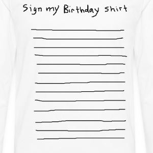 sign my birthday party shirt funny club pub bar 80 - Men's Premium Long Sleeve T-Shirt
