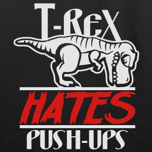 Funny Gym Shirt - T-Rex Hates Push-Ups - Eco-Friendly Cotton Tote