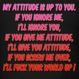 My Attitude joke Hoodies - Men's T-Shirt