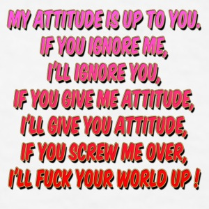 My Attitude joke Accessories - Men's T-Shirt