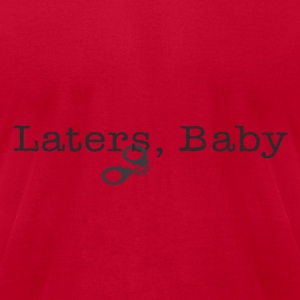 Laters Baby Long Sleeve Shirts - Men's T-Shirt by American Apparel