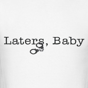 Laters Baby Long Sleeve Shirts - Men's T-Shirt