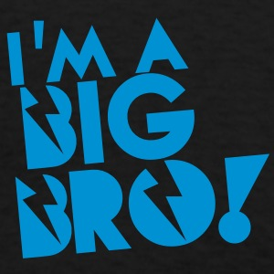 I'm a BIG BRO! brother in funky cool solid Hoodies - Men's T-Shirt