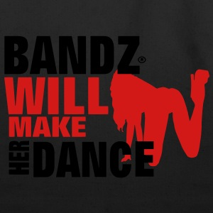 BANDZ WILL MAKE HER DANCE T-Shirts - Eco-Friendly Cotton Tote
