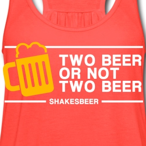 Two Beer Or Not Two Beer - Women's Flowy Tank Top by Bella