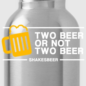 Two Beer Or Not Two Beer - Water Bottle