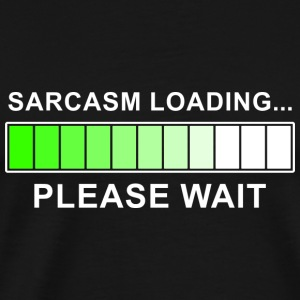 Sarcasm Loading Hoodies - Men's Premium T-Shirt