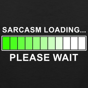 Sarcasm Loading Hoodies - Men's Premium Tank