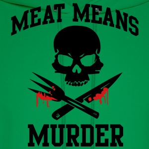 Meat means Murder T-Shirts - Men's Hoodie