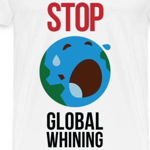 Stop Global Whining 1 (dd)++2012 Hoodies - Men's Premium T-Shirt