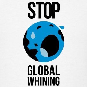 Stop Global Whining 1 (3c)++2012 Hoodies - Men's T-Shirt