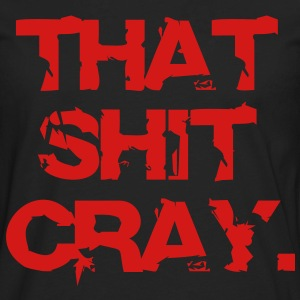 that_shit_cray - Men's Premium Long Sleeve T-Shirt