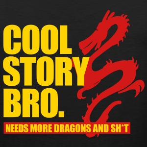 cool story bro need more dragons and shit - Men's Premium Tank