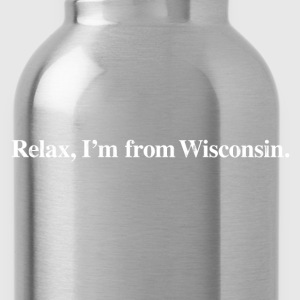 RELAX, I'M FROM WISCONSIN Kids' Shirts - Water Bottle