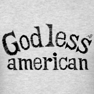 God-Less American by Tai's Tees - Men's T-Shirt