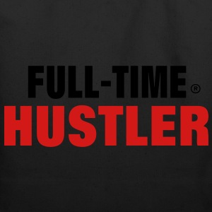 FULL-TIME HUSTLER T-Shirts - Eco-Friendly Cotton Tote