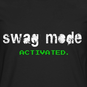 Swag Style T-Shirts: Swag Mode ACTIVATED Shirt - Men's Premium Long Sleeve T-Shirt