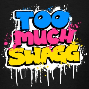Too much swagg Hoodies - Men's T-Shirt