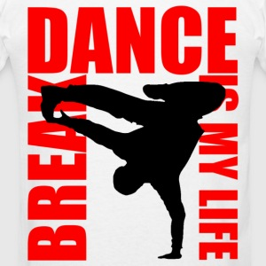 break dance is my life Hoodies - Men's T-Shirt